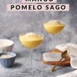 Stemmed glasses with mango pomelo sago dessert